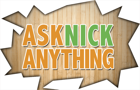 Ask Nick Anything