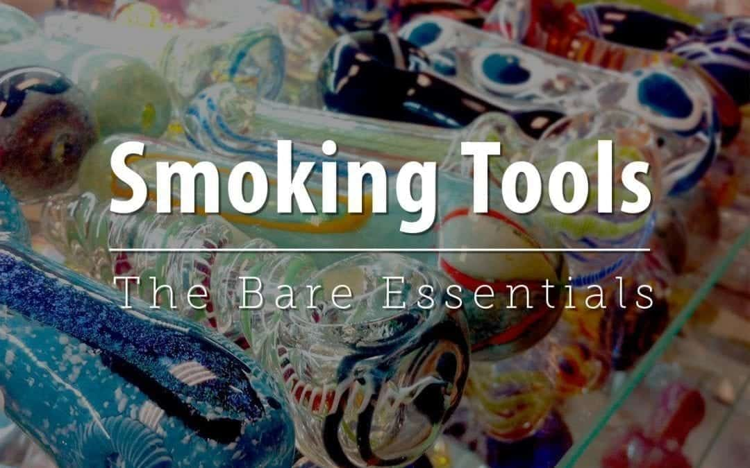 Smoking Tools: The Bare Essentials
